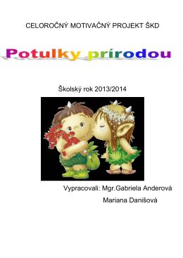 CELOROČNÝ MOTIVAČNÝ PROJEKT ŠKD Školský rok 2013/2014