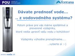Dávate prednosť vode... .. z vodovodného systému?