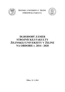 Dlhodobý zámer fakulty 2014-2020 - Strojnícka fakulta