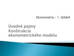 Úvodné pojmy Konštrukcia ekonometrického modelu