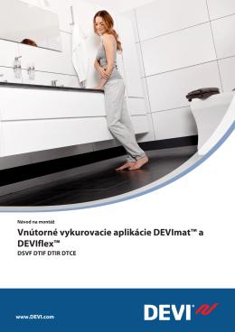 Vnútorné vykurovacie aplikácie DEVImat™ a DEVIflex™