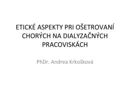 Etické aspekty pri ošetrovaní chorých na dialyzačných