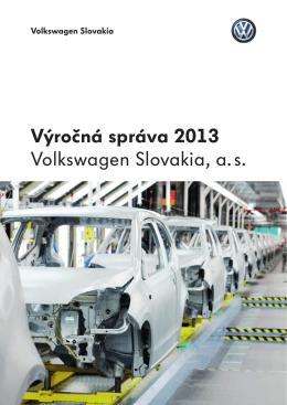 Výročná správa 2013 Volkswagen Slovakia, a. s.