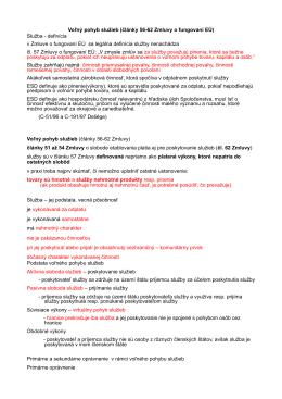 Voľný pohyb služieb (články 56-62 Zmluvy o fungovaní EÚ) Služba