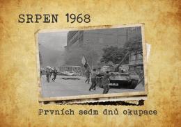 Srpen 1968. Prvních sedm dnů okupace - Rozhlas.cz