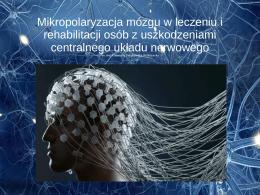 Mikropolaryzacja mózgu w leczeniu i rehabilitacji osób z