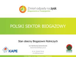 """Prezentacja """"Polski sektor biogazowy"""" inż. Bartłomiej Asztemborski"""