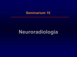 10. Neuroradiologia - Radiologia zabiegowa