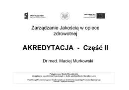 AKREDYTACJA - Część II - zarządzanie w podmiotach leczniczych