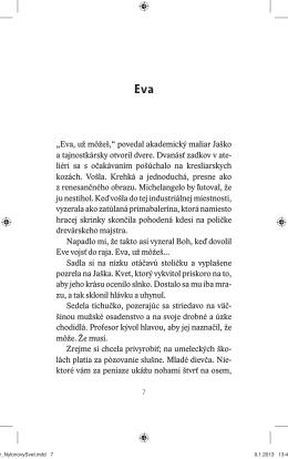 """""""Eva, už môžeš,"""" povedal akademický maliar Jaško a"""