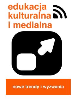 Edukacja kulturalna i medialna