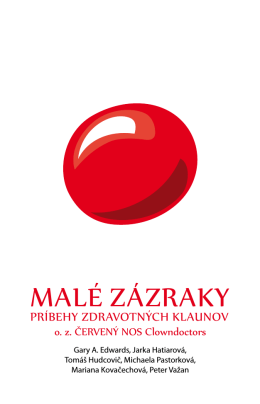 MALÉ ZÁZRAKY - Červený Nos Clowndoctors