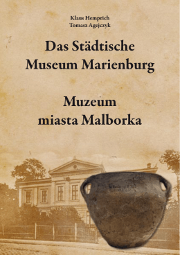 Das Städtische Museum Marienburg Muzeum miasta Malborka