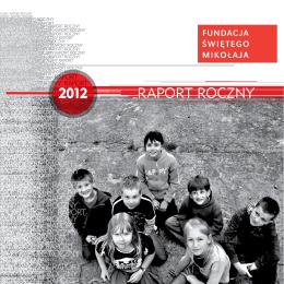 2012 RAPORT ROCZNY - Fundacja Świętego Mikołaja