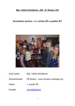 Mgr. Valéria Sinčáková , 044 19 Ruskov 232 Dramatická