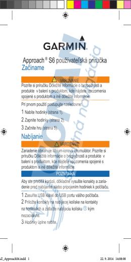 Nabíjanie Approach® S6 používateľská príručka Začíname