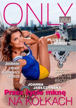 Przez życie mknę - ONLY YOU – Magazyn o urodzie i stylu życia