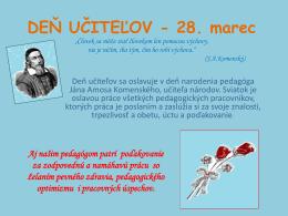 """DEŇ UČITEĽOV - 28. marec """"Človek sa môže stať človekom len"""