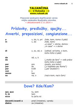 Príslovky, predložky, spojky... Avverbi, preposizioni