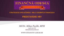 PREDSTAVENIE HRY MUDr. Milan Pavlík, MPH