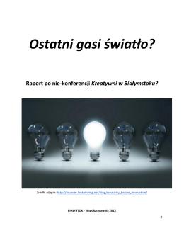 Kreatywni w Białymstoku - raport Ostatni gasi światło