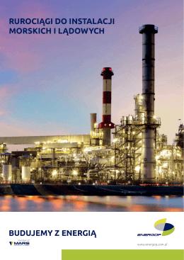budujemy z energią rurociągi do instalacji morskich i lądowych