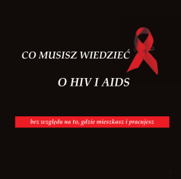 Co musisz wiedzieć o HIV i AIDS bez względu na to