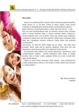 Rodinný detský domov no, Družby 4183/26,92101 Piešťany