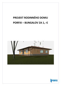 PROJEKT RODINNÉHO DOMU PORFIX – BUNGALOV ZA 1,