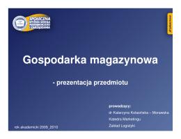 Istota magazynu i magazynowania - dr Kolasińska