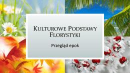 KULTUROWE PODSTAWY FLORYSTYKI