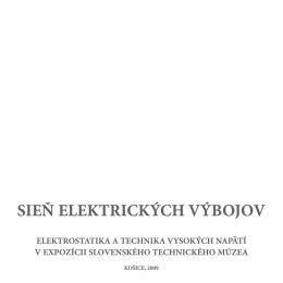 SIEŇ ELEKTRICKÝCH VÝBOJOV - Slovenské technické múzeum