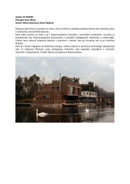 Atelier EX WORKS Plávajúci dom Oliver Autoři