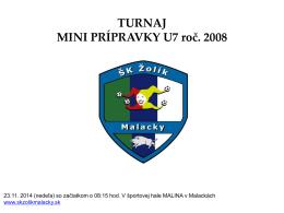 TURNAJ MINI PRÍPRAVKY U7 roč. 2008