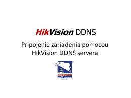 Podrobný návod na pripojenie k DDNS serveru HikVision