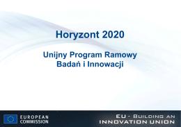 Horyzont 2020 - Unijny Program Ramowy Badań i Innowacji