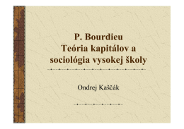 P. Bourdieu Teória kapitálov a sociológia vysokej školy