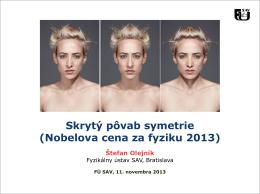 Skrytý pôvab symetrie (Nobelova cena za fyziku 2013)
