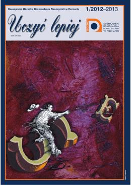 """""""Uczyć lepiej"""" 1/2012-2013 ( .pdf, 2,9 MB)"""