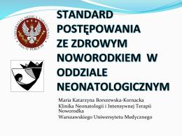 Maria Katarzyna Borszewska-‐Kornacka Klinika Neonatologii i