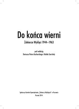 Do końca wierni. Żołnierze Wyklęci 1944-1963
