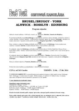 brusel/bruggy - york alnwick - rosslyn - edinburg