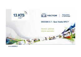 13.KTS_VECTOR_DOCSIS_3.1_Quo_Vadis_HFC_S.Jabłoński