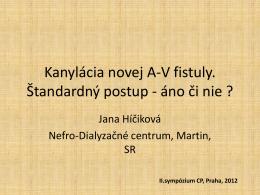Kanylácia novej A-V fistuly. Štandardný postup