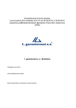 1. garantovaná a. s., Bratislava Konsolidovaná účtovná závierka za