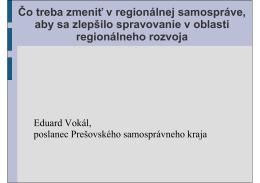 15. Čo zmeniť v regionálnej samospráve, aby sa zlepšilo