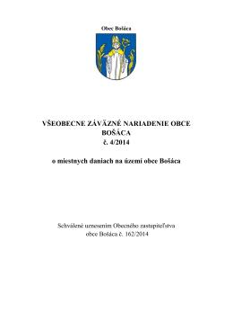 VŠEOBECNE ZÁVÄZNÉ NARIADENIE OBCE BOŠÁCA č. 4/2014 o