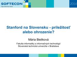 Stanford na Slovensku - príležitosť alebo ohrozenie?