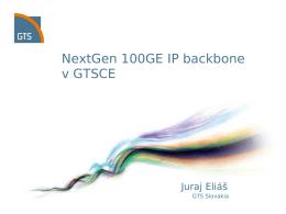 NextGen 100GE IP backbone v GTSCE