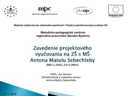 Zavedenie projektového vyuèovania na ZŠ s MŠ Antona Matulu